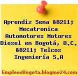 Aprendiz Sena &8211; Mecatronica Automotores Motores Diesel en Bogotá, D.C. &8211; Telcos Ingeniería S.A