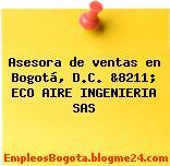 Asesora de ventas en Bogotá, D.C. &8211; ECO AIRE INGENIERIA SAS