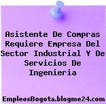 Asistente De Compras Requiere Empresa Del Sector Industrial Y De Servicios De Ingenieria