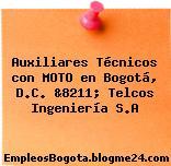 Auxiliares Técnicos con MOTO en Bogotá, D.C. &8211; Telcos Ingeniería S.A