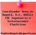 Coordinador Hseq en Bogotá, D.C. &8211; IIE Ingenieria e Instalaciones Electricas