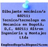 Dibujante mecánico/a &8211; Tecnico/tecnologo en Mecanica en Bogotá, D.C. &8211; Altron Ingeniería y Montajes Ltda