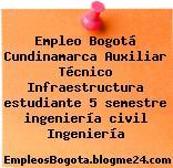 Empleo Bogotá Cundinamarca Auxiliar Técnico Infraestructura estudiante 5 semestre ingeniería civil Ingeniería