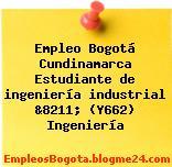 Empleo Bogotá Cundinamarca Estudiante de ingeniería industrial &8211; (Y662) Ingeniería