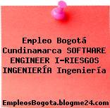 Empleo Bogotá Cundinamarca SOFTWARE ENGINEER I-RIESGOS INGENIERÍA Ingeniería