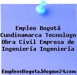 Empleo Bogotá Cundinamarca Tecnologo Obra Civil Empresa de Ingeniería Ingeniería