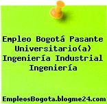 Empleo Bogotá Pasante Universitario(a) Ingeniería Industrial Ingeniería