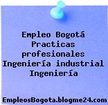 Empleo Bogotá Practicas profesionales Ingeniería industrial Ingeniería