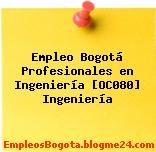 Empleo Bogotá Profesionales en Ingeniería [OC080] Ingeniería