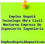 Empleo Bogotá Tecnologo Obra Civil Nocturno Empresa De Ingeniería Ingeniería