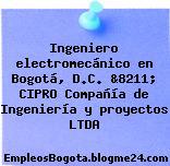 Ingeniero electromecánico en Bogotá, D.C. &8211; CIPRO Compañía de Ingeniería y proyectos LTDA
