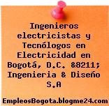 Ingenieros electricistas y Tecnólogos en Electricidad en Bogotá, D.C. &8211; Ingenieria & Diseño S.A