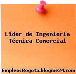 Líder de Ingeniería Técnica Comercial