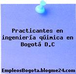 Practicantes en ingeniería qúimica en Bogotá D.C