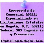 Representante Comercial &8211; Especializado en Licitaciones Estatales en Bogotá, D.C. &8211; Sodecol SAS Ingenieria y Prevencion