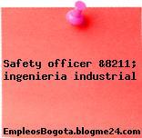 Safety officer &8211; ingenieria industrial