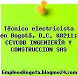 Técnico electricista en Bogotá, D.C. &8211; CEVCOB INGENIERÍA Y CONSTRUCCION SAS