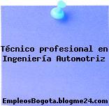Técnico profesional en Ingeniería Automotriz
