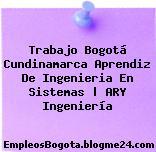 Trabajo Bogotá Cundinamarca Aprendiz De Ingenieria En Sistemas   ARY Ingeniería