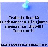Trabajo Bogotá Cundinamarca Dibujante ingeniería [HG549] Ingeniería