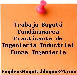 Trabajo Bogotá Cundinamarca Practicante de Ingenieria Industrial Funza Ingeniería