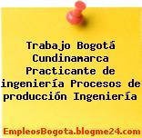 Trabajo Bogotá Cundinamarca Practicante de ingeniería Procesos de producción Ingeniería
