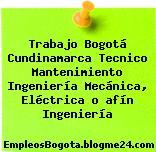 Trabajo Bogotá Cundinamarca Tecnico Mantenimiento Ingeniería Mecánica, Eléctrica o afín Ingeniería