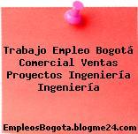 Trabajo Empleo Bogotá Comercial Ventas Proyectos Ingeniería Ingeniería