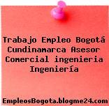 Trabajo Empleo Bogotá Cundinamarca Asesor Comercial ingenieria Ingeniería