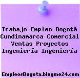 Trabajo Empleo Bogotá Cundinamarca Comercial Ventas Proyectos Ingeniería Ingeniería
