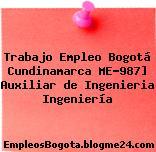 Trabajo Empleo Bogotá Cundinamarca ME-987] Auxiliar de Ingenieria Ingeniería