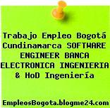 Trabajo Empleo Bogotá Cundinamarca Software Engineer Banca Electronica Ingenieria & Hod Ingeniería