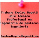 Trabajo Empleo Bogotá Jefe Técnico Profesional en ingeniería de pasticos Ingeniería