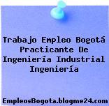 Trabajo Empleo Bogotá Practicante De Ingeniería Industrial Ingeniería