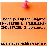 Trabajo Empleo Bogotá Practicante Ingeniería Industrial Ingeniería