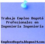 Trabajo Empleo Bogotá Profesionales En Ingeniería Ingeniería