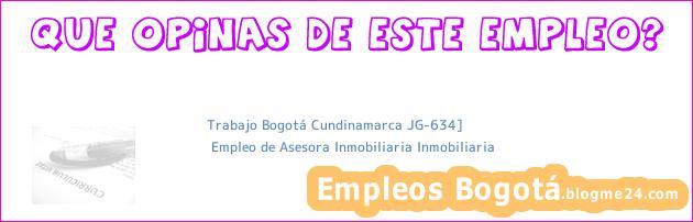 Trabajo Bogotá Cundinamarca JG-634]   Empleo de Asesora Inmobiliaria Inmobiliaria
