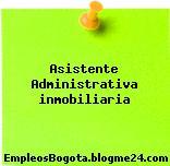 Asistente Administrativa inmobiliaria