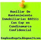 Auxiliar De Mantenimiento Inmobiliarias &8211; Con Exp en Cundinamarca Confidencial