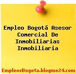 Empleo Bogotá Asesor Comercial De Inmobiliarias Inmobiliaria