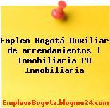 Empleo Bogotá Auxiliar de arrendamientos | Inmobiliaria PD Inmobiliaria