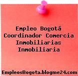 Empleo Bogotá Coordinador Comercia Inmobiliarias Inmobiliaria
