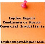 Empleo Bogotá Cundinamarca Asesor Comercial Inmobiliaria