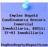 Empleo Bogotá Cundinamarca Asesora Comercial Inmobiliaria. &8211; [F-0] Inmobiliaria