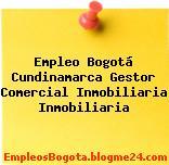 Empleo Bogotá Cundinamarca Gestor Comercial Inmobiliaria Inmobiliaria