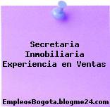 Secretaria Inmobiliaria Experiencia en Ventas