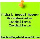 Trabajo Bogotá Asesor Arrendamientos Inmobiliaria Inmobiliaria