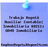 Trabajo Bogotá Auxiliar Contable: Inmobiliaria &8211; OA49 Inmobiliaria