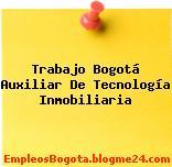 Trabajo Bogotá Auxiliar De Tecnología Inmobiliaria