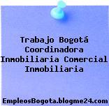 Trabajo Bogotá Coordinadora Inmobiliaria Comercial Inmobiliaria